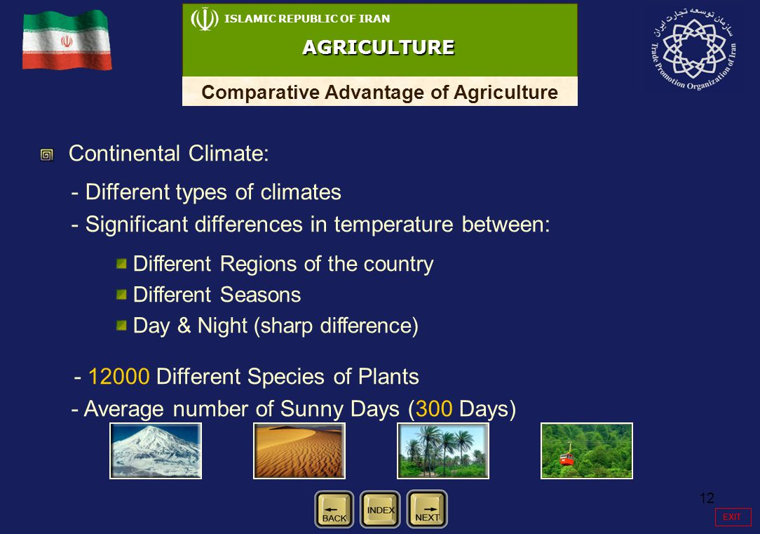 12 Continental Climate: - Different types of climates - Significant differences in temperature between: Different Regions of the country Different Sea