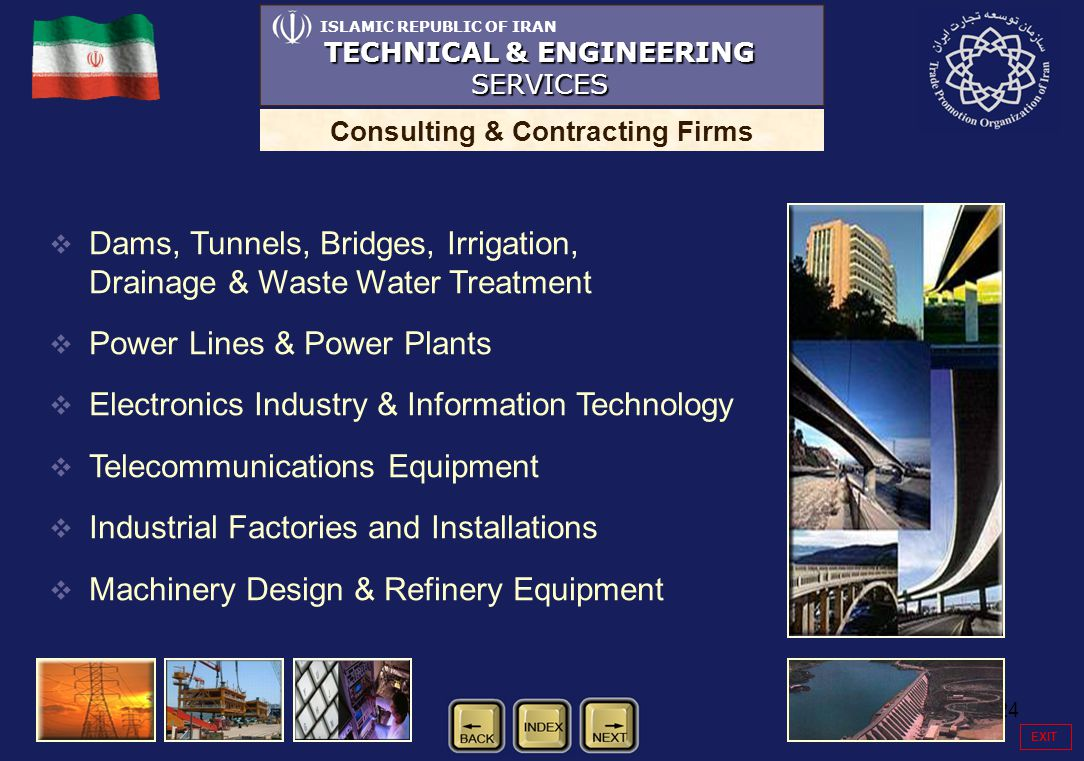 24 ISLAMIC REPUBLIC OF IRAN TECHNICAL & ENGINEERING SERVICES Consulting & Contracting Firms Dams, Tunnels, Bridges, Irrigation, Drainage & Waste Water