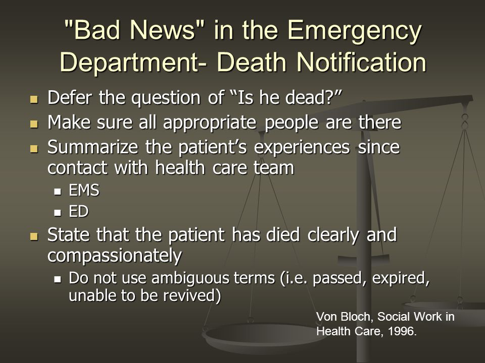 Bad News in the Emergency Department- Death Notification Defer the question of Is he dead.