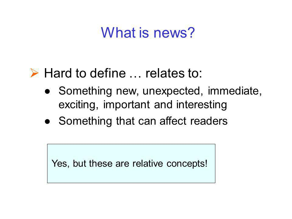 What is considered newsworthy.