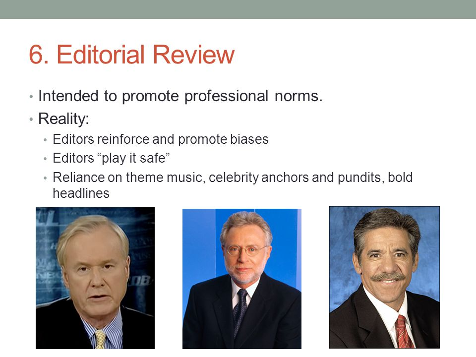 6. Editorial Review Intended to promote professional norms.