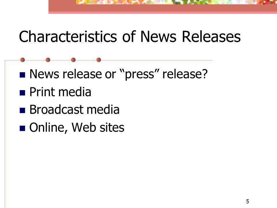 5 Characteristics of News Releases News release or press release.