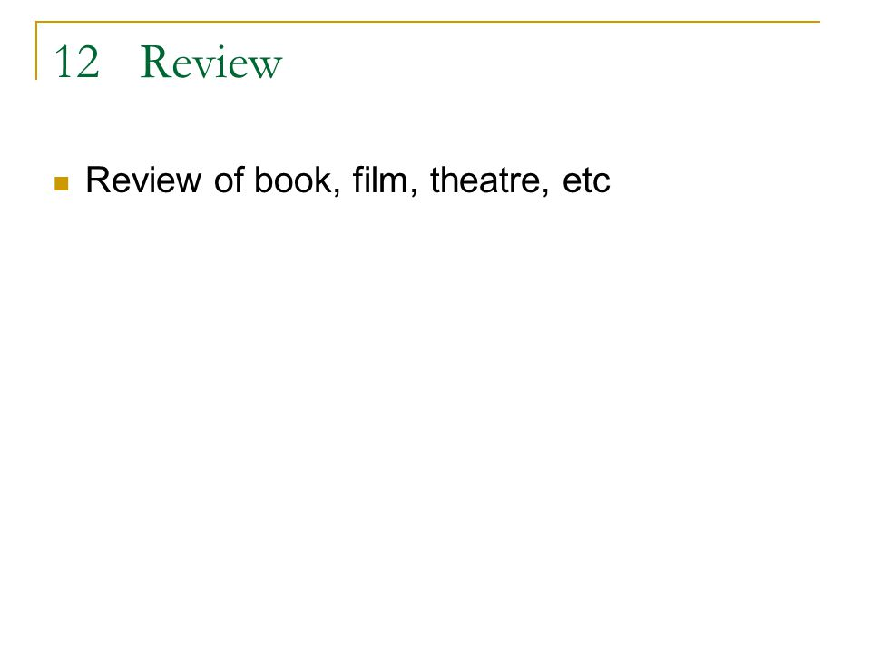 12Review Review of book, film, theatre, etc