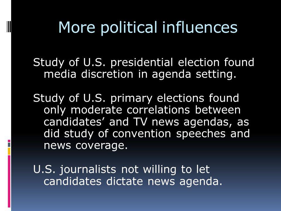 More political influences Study of U.S.