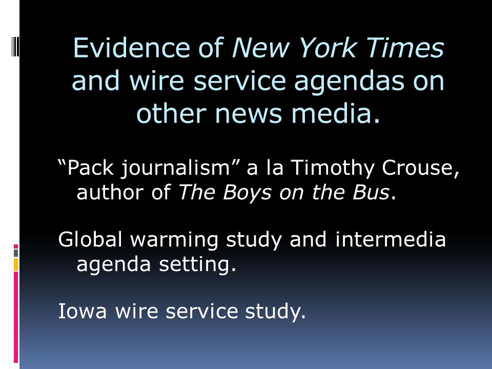 Evidence of New York Times and wire service agendas on other news media.