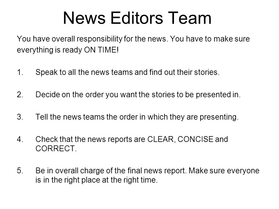 Picture Editors Team 1.Talk to each news team and find out what their news story is about.