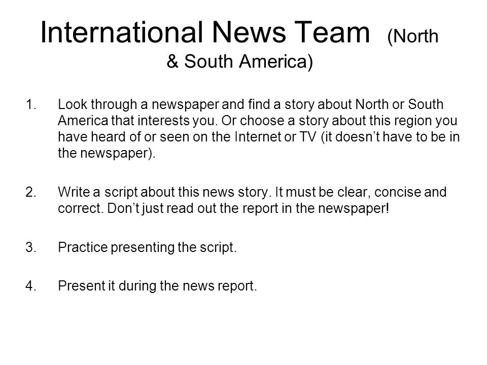 International News Team (Africa & Asia) 1.Look through a newspaper and find a story about Africa or Asia that interests you.