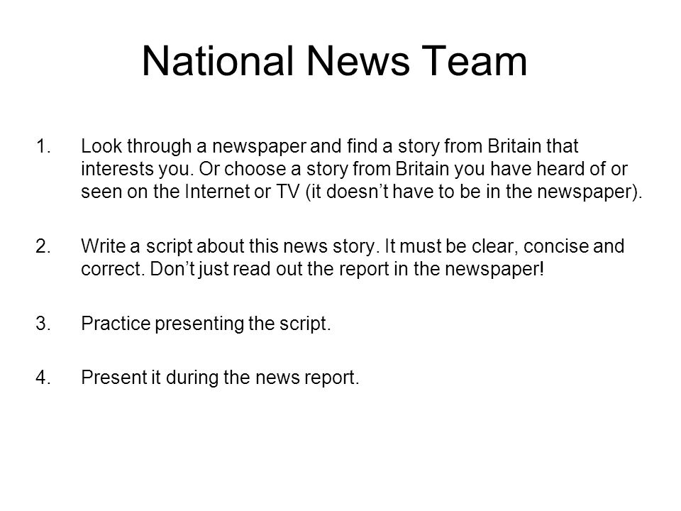 London News Team 1.Look through a newspaper and find a story from London that interests you.