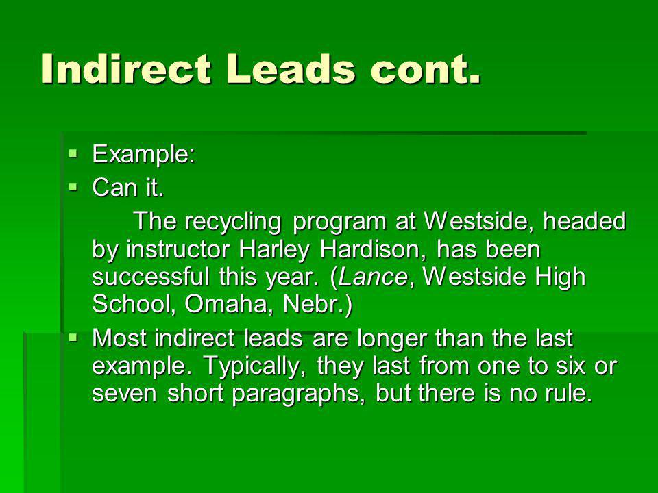 Indirect Leads cont. Example: Example: Can it. Can it. The recycling program at Westside, headed by instructor Harley Hardison, has been successful th