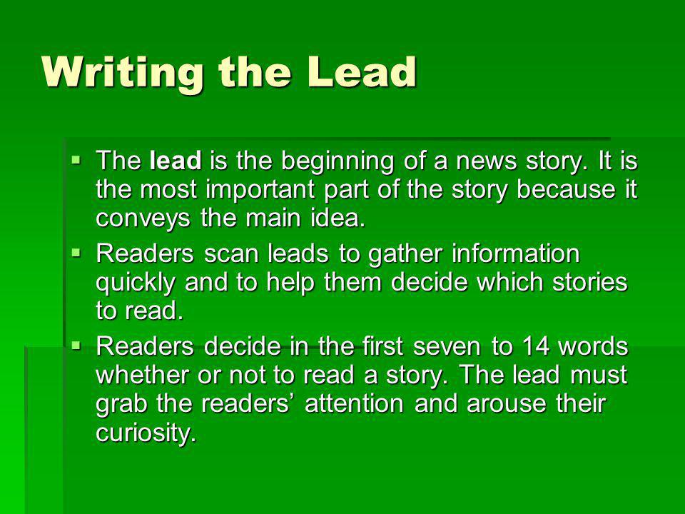 Writing the Lead Direct news leads are used on hard news stories stories about timely, breaking news.