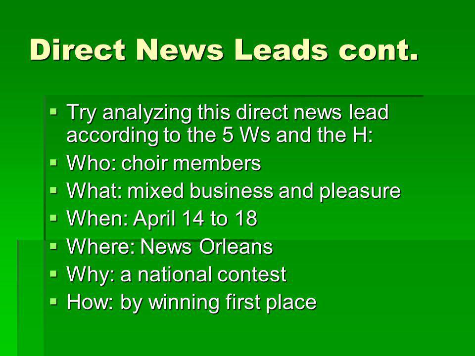 Prioritizing Information for the Direct News Lead The direct news lead puts the most important information at the top of the story.