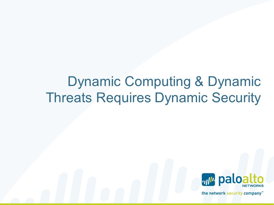 Dynamic Computing & Dynamic Threats Requires Dynamic Security