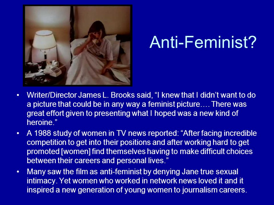Anti-Feminist. Writer/Director James L.