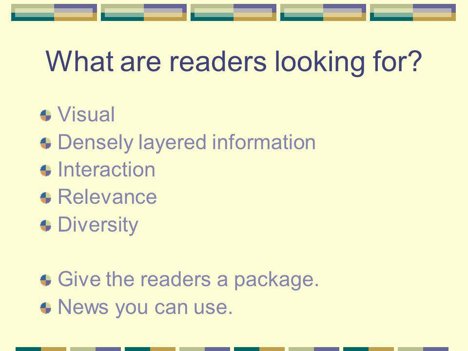 What are readers looking for.
