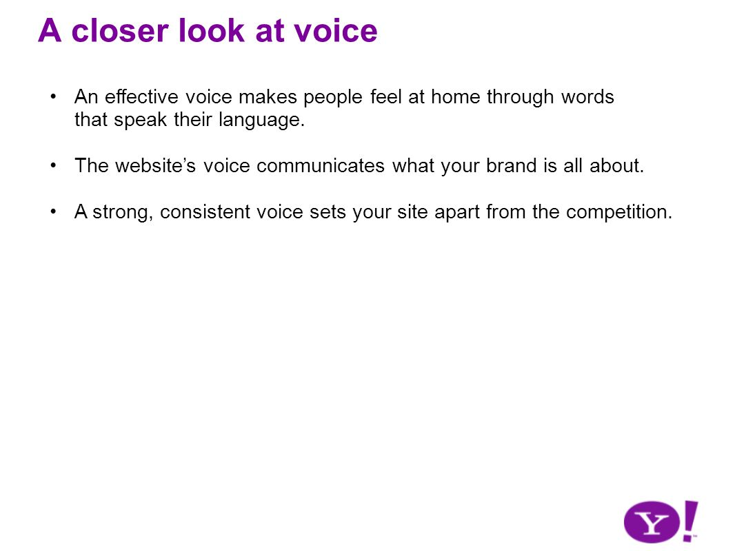 A closer look at voice An effective voice makes people feel at home through words that speak their language.