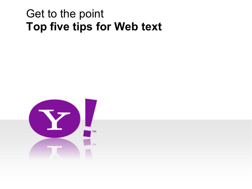 Get to the point Top five tips for Web text