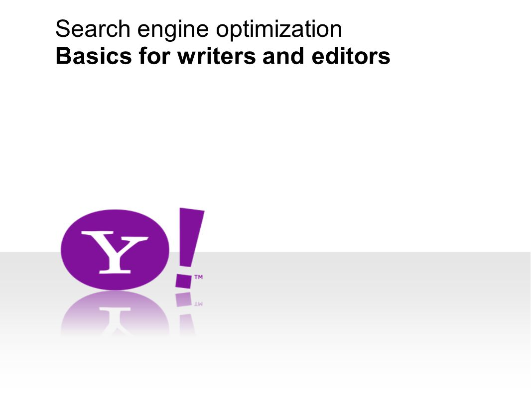 Search engine optimization Basics for writers and editors