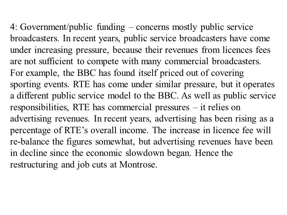 4: Government/public funding – concerns mostly public service broadcasters.