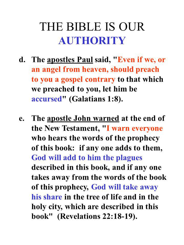 THE BIBLE IS OUR AUTHORITY d.The apostles Paul said,
