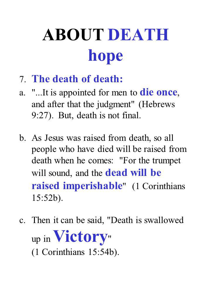 ABOUT DEATH hope 7. The death of death: a.