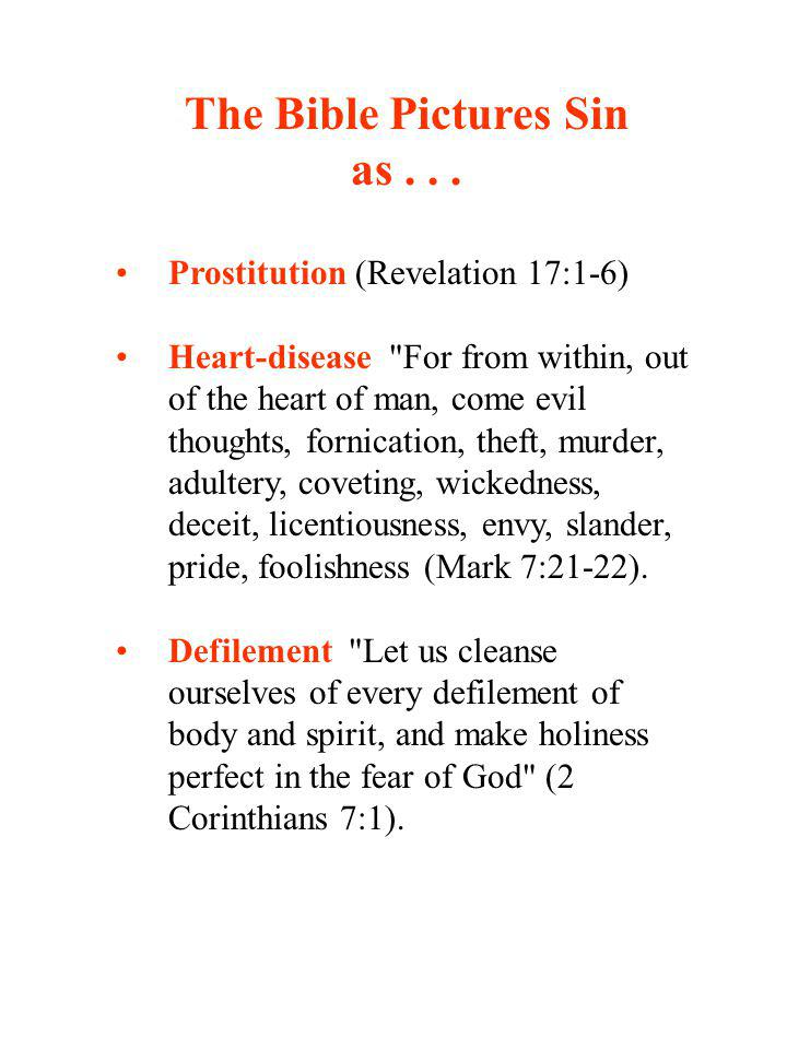 The Bible Pictures Sin as... Prostitution (Revelation 17:1-6) Heart-disease