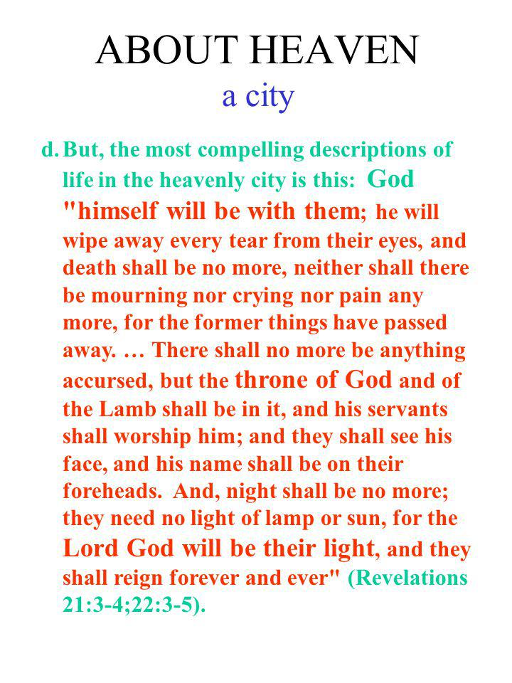 ABOUT HEAVEN a city d.But, the most compelling descriptions of life in the heavenly city is this: God