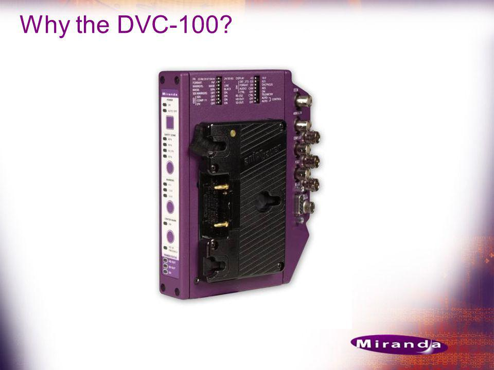 Why the DVC-100