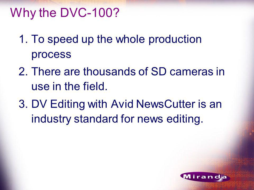 1.To speed up the whole production process 2.There are thousands of SD cameras in use in the field.
