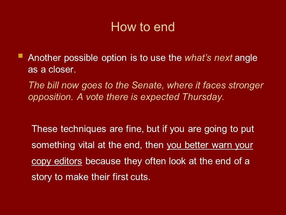 How to end Another possible option is to use the whats next angle as a closer.