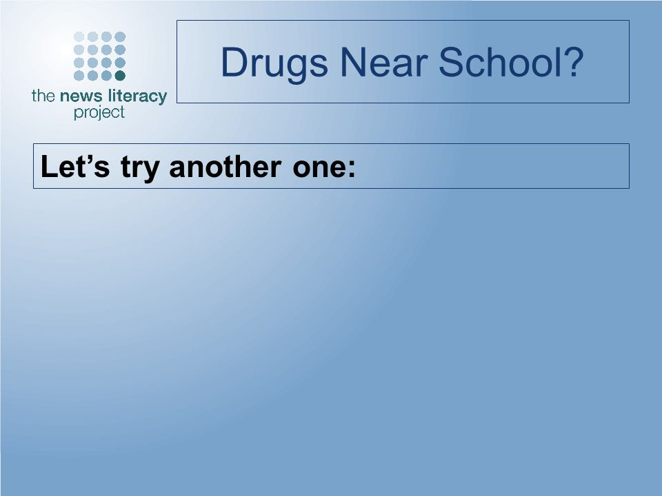 Drugs Near School? Lets try another one: