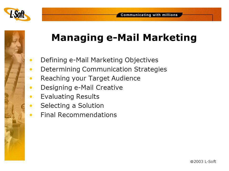 ã 2003 L-Soft Defining e-Mail Marketing Objectives