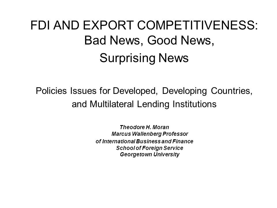 The Surprising News Many development strategists had feared the using-FDI-for-export-led- growth approach would leave the host countries taking part only in the most simple assembly operations, with little value added and no backward linkages.