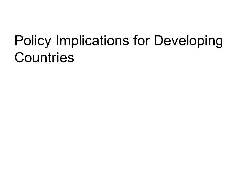 Policy Implications for Developing Countries