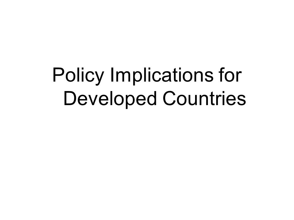 Policy Implications for Developed Countries