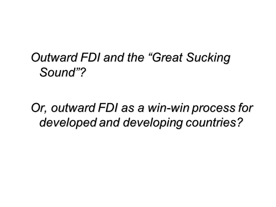Outward FDI and the Great Sucking Sound.