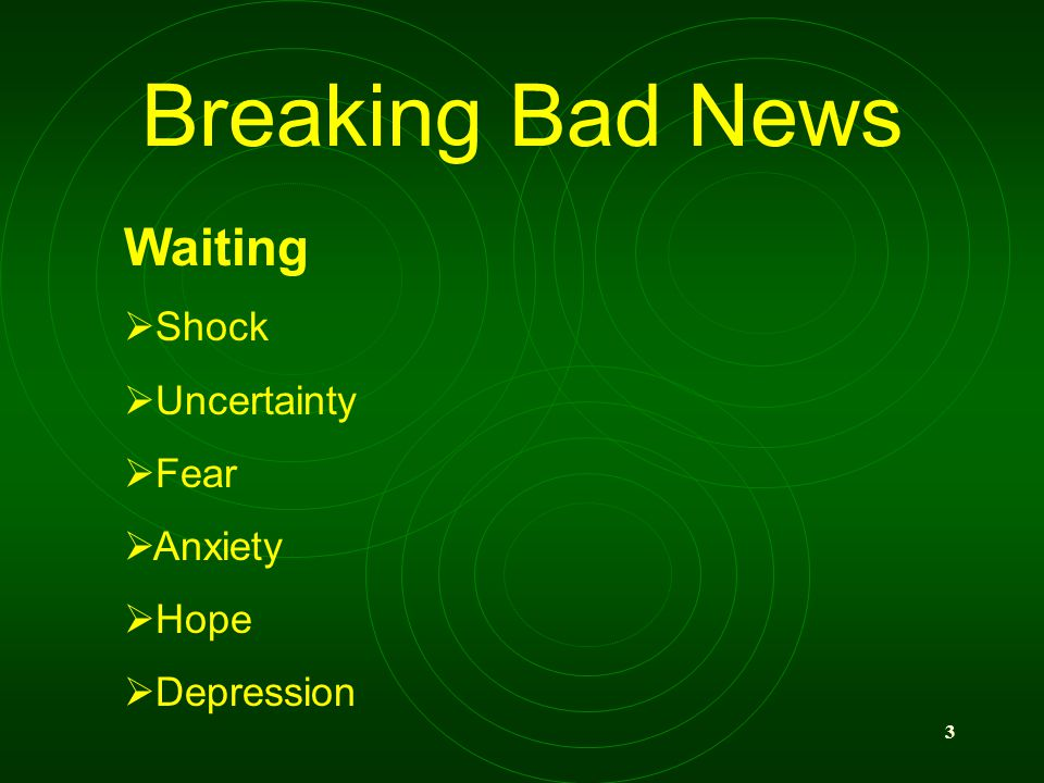 3 Breaking Bad News Waiting Shock Uncertainty Fear Anxiety Hope Depression
