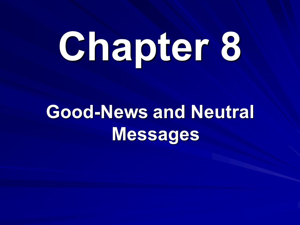 Chapter 8 Good-News and Neutral Messages