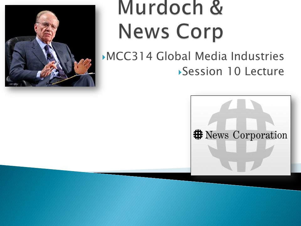 MCC314 Global Media Industries Session 10 Lecture