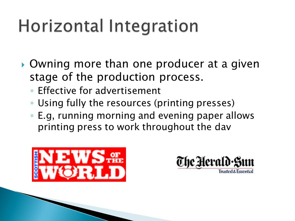Owning more than one producer at a given stage of the production process.