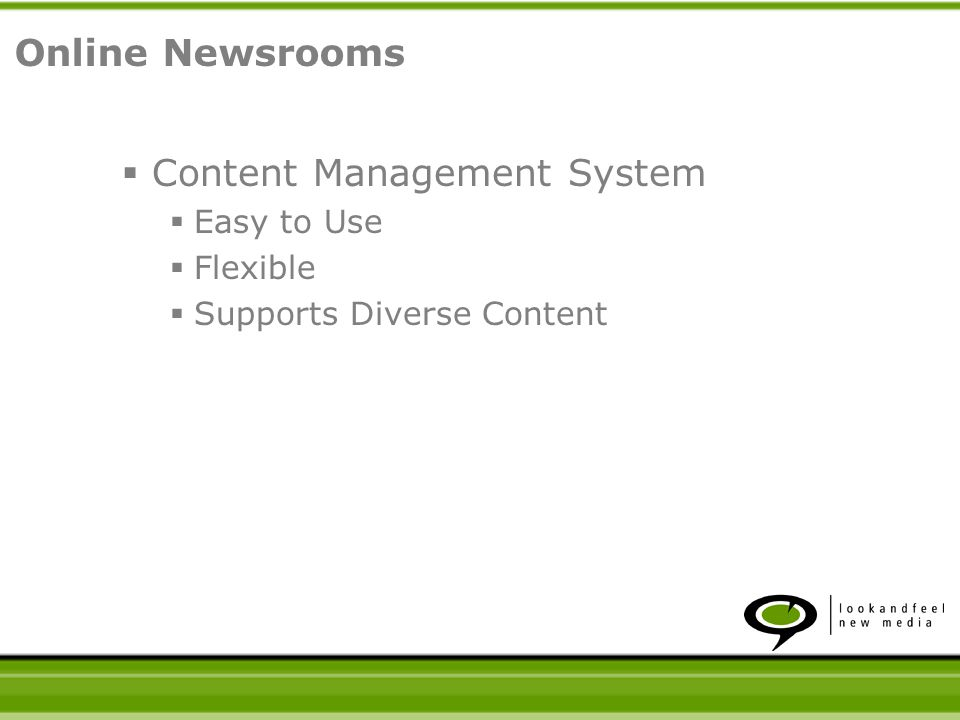 Content Management System Easy to Use Flexible Supports Diverse Content Date Sensitive Online Newsrooms