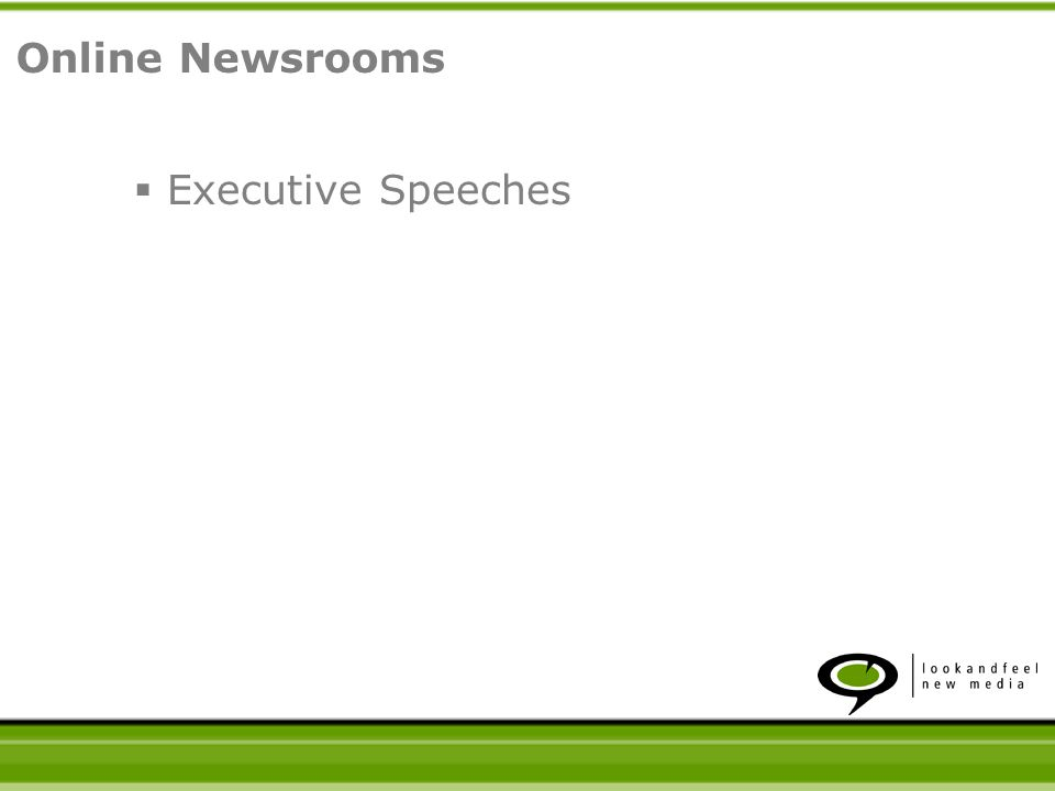 Executive Speeches Streaming Audio and Video Online Newsrooms
