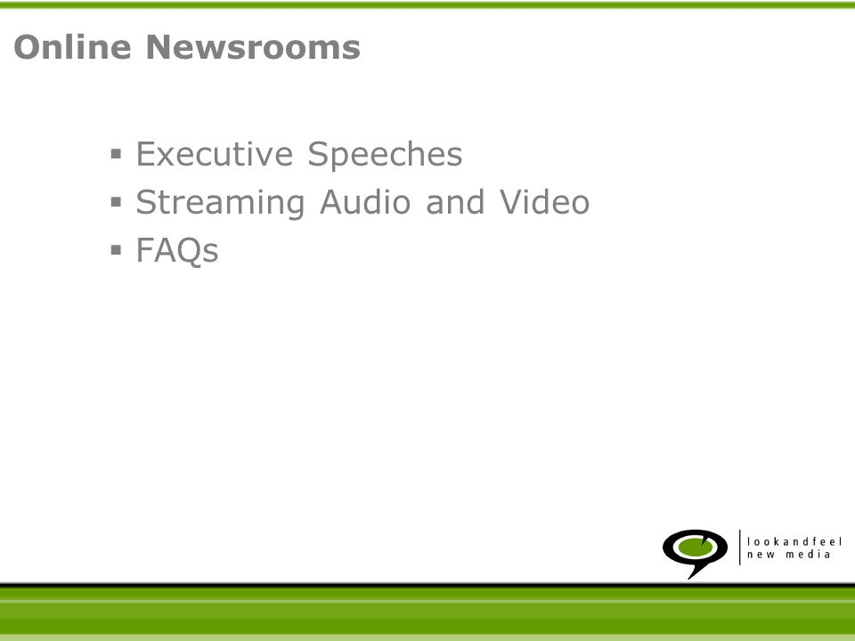 Executive Speeches Streaming Audio and Video FAQs Glossary Online Newsrooms