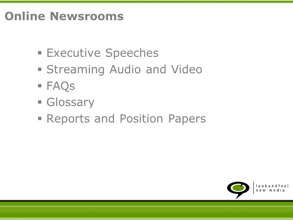 Executive Speeches Streaming Audio and Video FAQs Glossary Reports and Position Papers Online Newsrooms