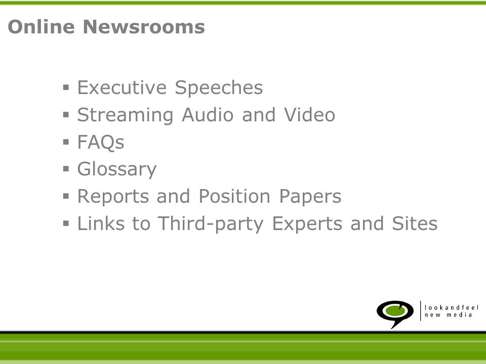 Executive Speeches Streaming Audio and Video FAQs Glossary Reports and Position Papers Links to Third-party Experts and Sites Online Newsrooms