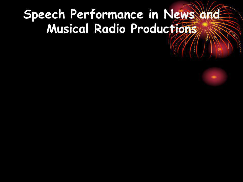 Speech Performance in News and Musical Radio Productions