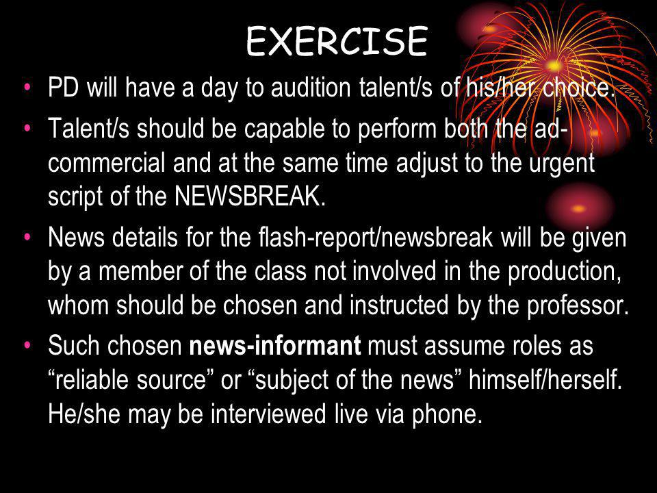EXERCISE PD will have a day to audition talent/s of his/her choice.