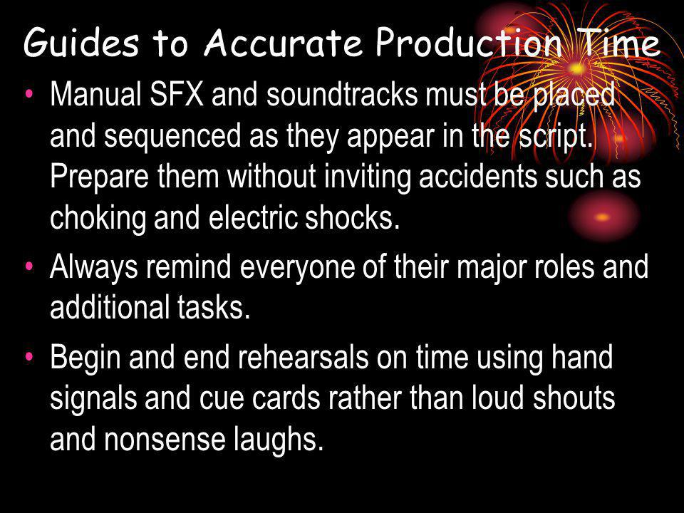 Guides to Accurate Production Time Manual SFX and soundtracks must be placed and sequenced as they appear in the script.