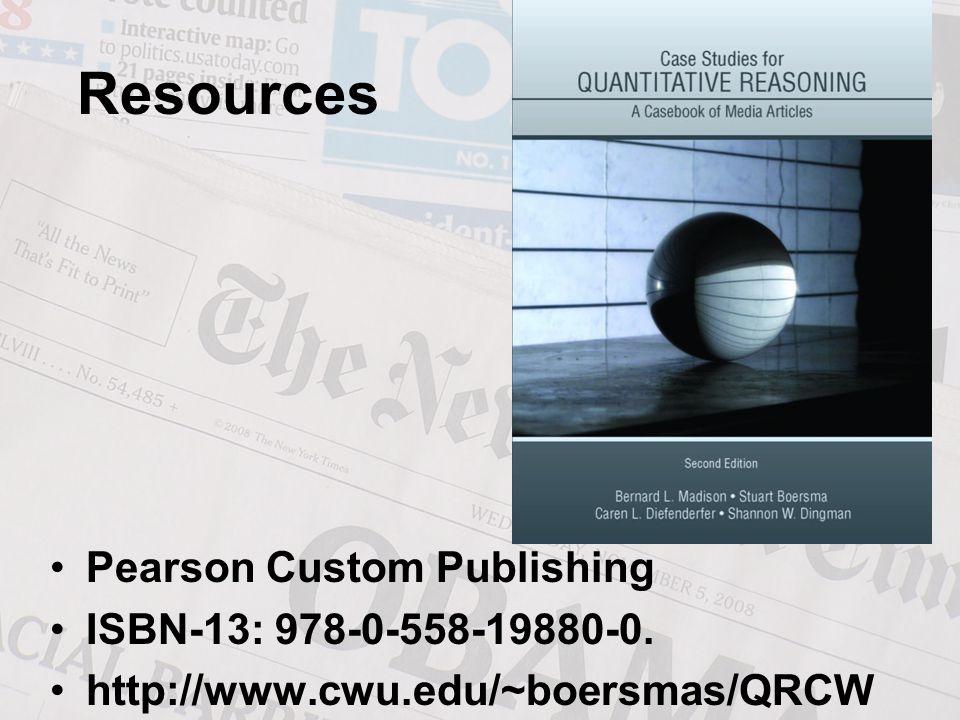 Resources Pearson Custom Publishing ISBN-13: 978-0-558-19880-0. http://www.cwu.edu/~boersmas/QRCW