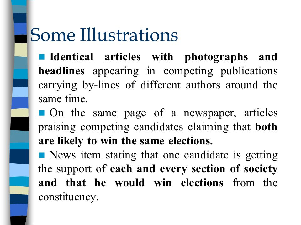 Some Illustrations Identical articles with photographs and headlines appearing in competing publications carrying by-lines of different authors around