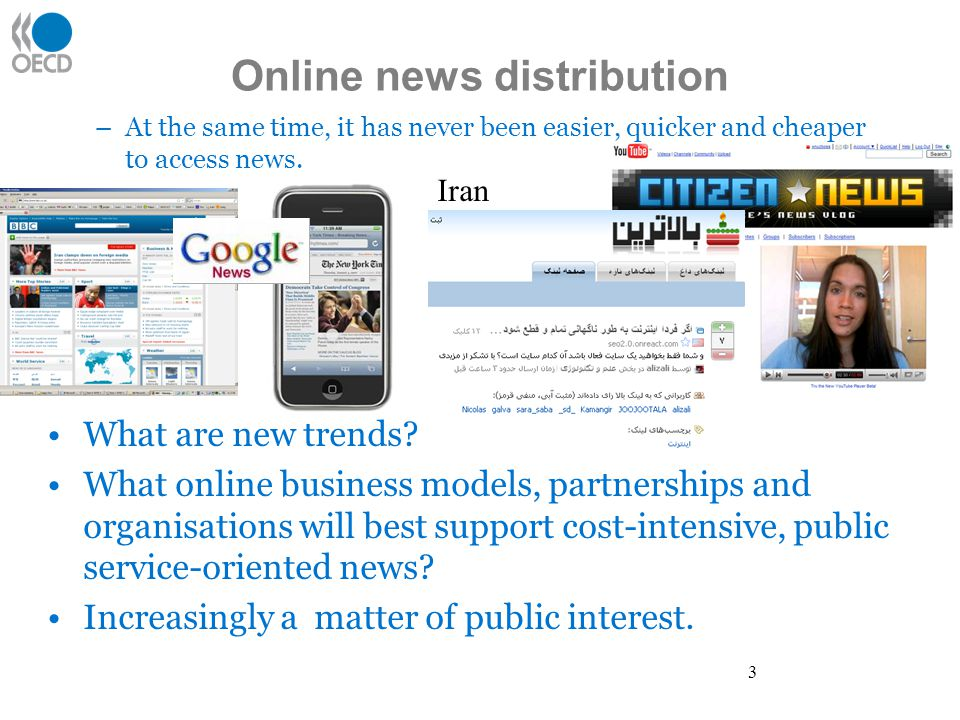 Online news distribution –At the same time, it has never been easier, quicker and cheaper to access news.